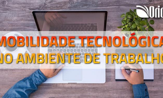 MOBILIDADE TECNOLÓGICA NO AMBIENTE DE TRABALHO
